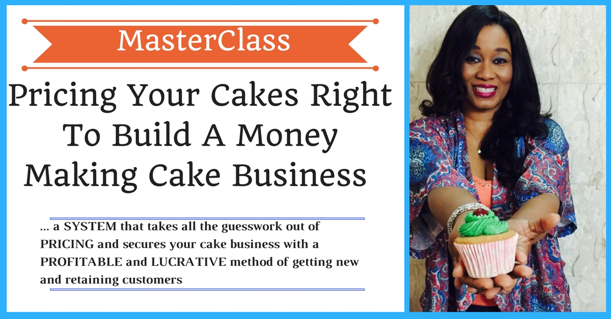 Pricing your cakes right to build a money making cake business, Baking Business School