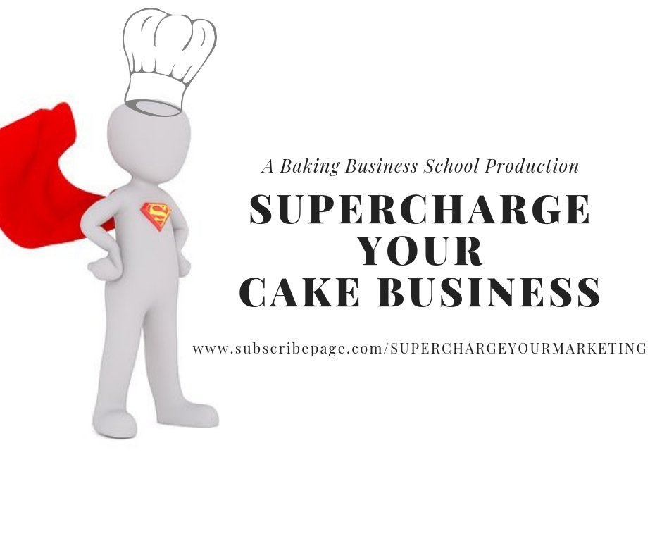 Supercharge your cake business, Baking business school