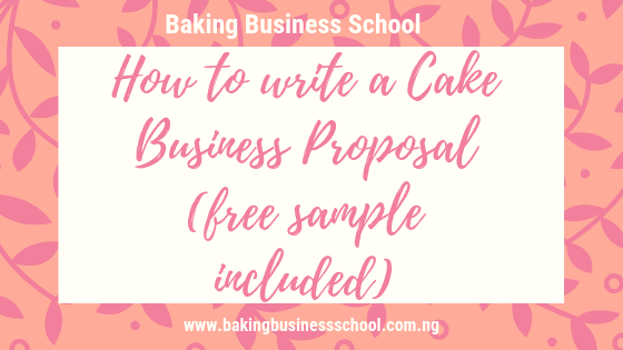 How to write a Cake Business Proposal (free sample included